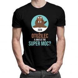 Jsem otužilec a jaká je Tvá super moc? - pánské tričko s potiskem
