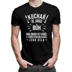 Kuchař je jako bůh - pánská trička  s potiskem