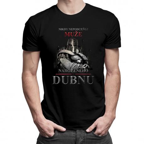 Nikdy nepodceňuj muže narozeného v dubnu - pánská trička  s potiskem
