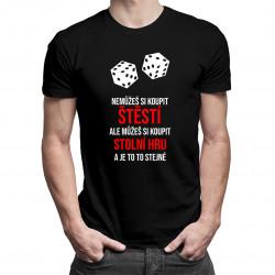 Můžeš si koupit stolní hru a je to to stejné - pánská trička  s potiskem