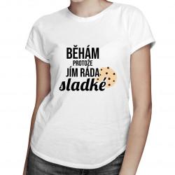 Běhám, protože jím ráda sladké - dámská trička  s potiskem
