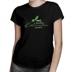 Nejlepší květinářka na světě - dámská trička  s potiskem