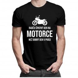 Raději špatný den na motorce