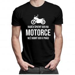 Raději špatný den na motorce - pánská trička s potiskem