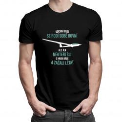 Jen někteří šli o krok dále a začali létat - pánská trička  s potiskem
