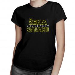 Nejlepší žena v galaxii - dámské tričko s potiskem