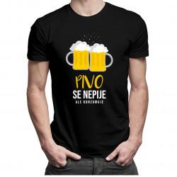 Pivo se nepije, ale konzumuje- dámské a pánské tričko s potiskem