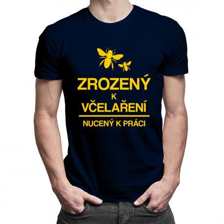 Zrozený k včelaření - nucený k práci - pánské tričko s potiskem