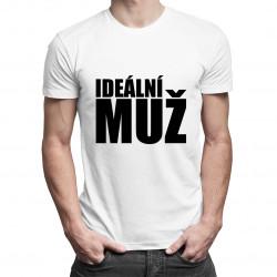 Ideální muž - pánské tričko s potiskem