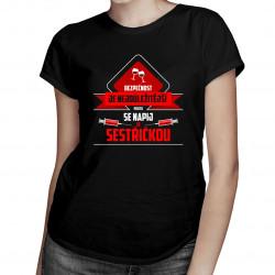 Bezpečnost je nejdůležitější - dámská trička  s potiskem