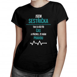 Jsem sestřička -  mám pravdu - dámská trička  s potiskem