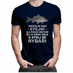 Všichni se rodí stejní - rybář - pánská trička  s potiskem