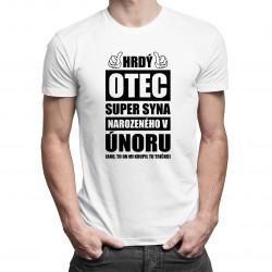 Hrdý otec super syna narozeného v únoru - pánské tričko s potiskem