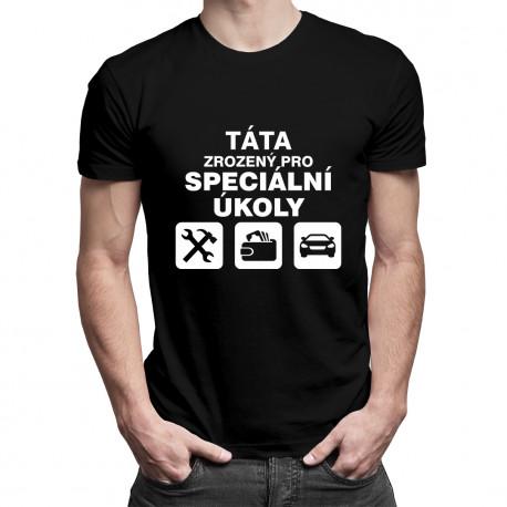 Táta zrozený pro speciální úkoly - pánské tričko s potiskem
