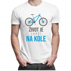 Život je lepší na kole - dámské nebo pánské tričko s potiskem