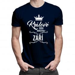 Králové jsou narozeni v září - pánské tričko s potiskem