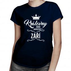 Královny jsou narozené v září - dámské tričko s potiskem