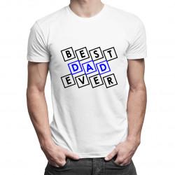 Best Dad Ever - pánské tričko s potiskem
