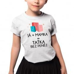 Taťka bez peněz - dětské tričko s potiskem