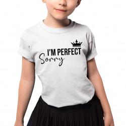I'm perfect, sorry - dětské tričko s potiskem