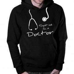 Trust me I'm a doctor - dámská nebo pánská mikina s potiskem