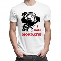 I hate mondays ! - dámské nebo pánské tričko s potiskem