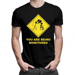 You are being monitored - dámské nebo pánské tričko s potiskem