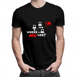 Where is my web? - dámské nebo pánské tričko s potiskem