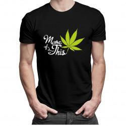 More This - dámské nebo pánské tričko s potiskem