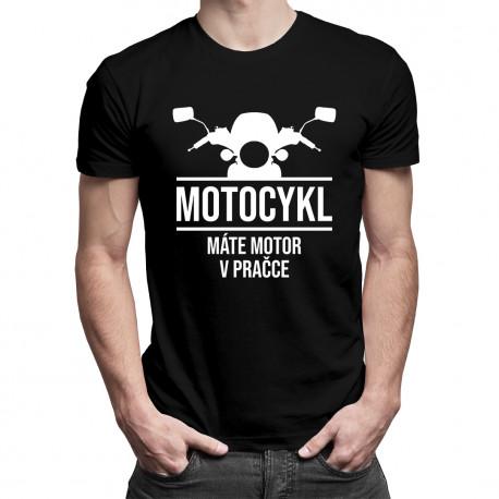 Motocykl! Máte motor v pračce - Pánská trička  s potiskem