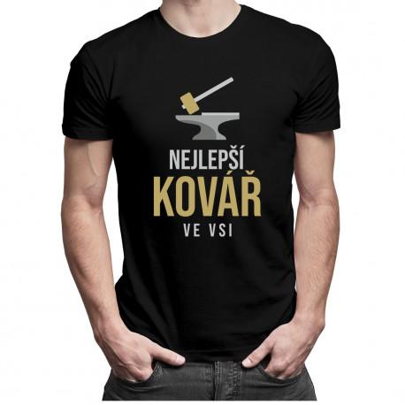 Nejlepší kovář ve vsi - pánská trička  s potiskem