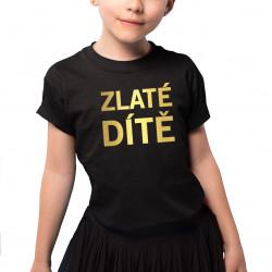 Zlaté dítě - dětské tričko s potiskem