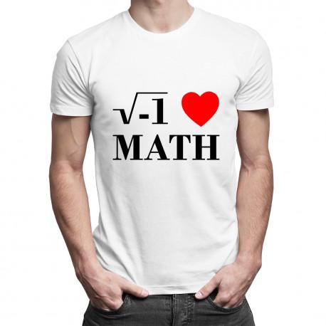 I love math - dámské nebo pánské tričko s potiskem