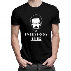 Everybody lies - House M.D.  - dámské nebo pánské tričko s potiskem