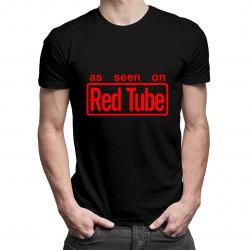 As Seen On RED TUBE - pánské tričko s potiskem