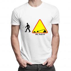 Ah, fuck it! - dámské nebo pánské tričko s potiskem