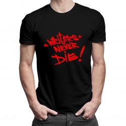 """""""Writers"""" Never Dies! - dámské nebo pánské tričko s potiskem"""