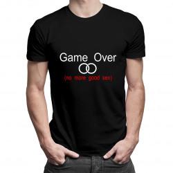 Game Over (no more good sex) - dámské nebo pánské tričko s potiskem