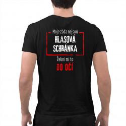 Moje záda nejsou hlasová schránka - řekni mi to do oč - pánské tričko s potiskem