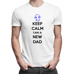 Keep Calm I'm a New Dad - pánské tričko s potiskem