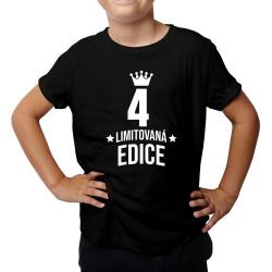4 let Limitovaná edice - dětské tričko s potiskem - darek k narodeninám