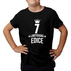 7 let Limitovaná edice - dětské tričko s potiskem - darek k narodeninám