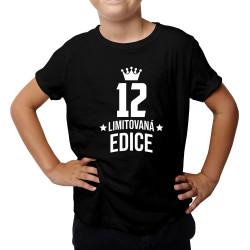 12 let Limitovaná edice - dětské tričko s potiskem - darek k narodeninám