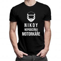 Nikdy nepodceňuj motorkáře - pánská trička  s potiskem