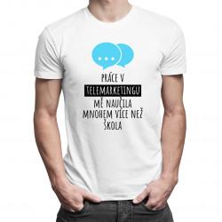 Práce v telemarketingu - pánské tričko s potiskem