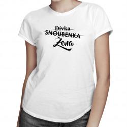 Dívka - Snoubenka - Žena - dámské tričko s potiskem