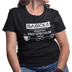 Babička- jednotka pro speciální úkoly - dámské tričko s potiskem