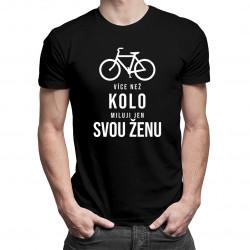 Více než kolo miluji jen svou ženu - pánské tričko s potiskem