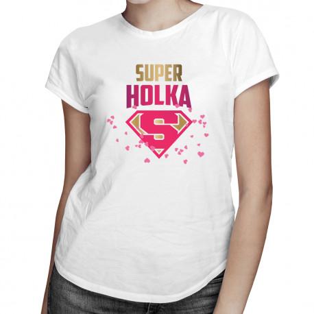 Super holka - dámské tričko s potiskem