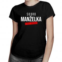 Skoro manželka - stále ideální - dámské tričko s potiskem